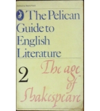 The Pelican Guide to English Literature. Vol. 2: The Age of Shakespeare